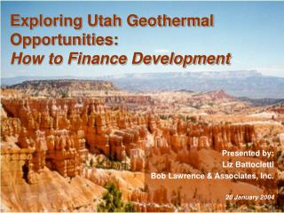 Exploring Utah Geothermal  Opportunities: How to Finance Development