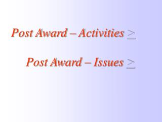 Post Award – Activities  > Post Award – Issues  >