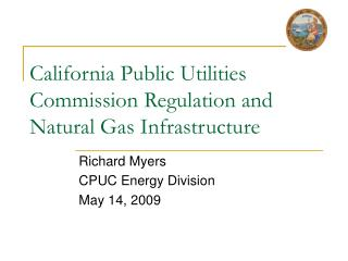 California Public Utilities Commission Regulation and Natural Gas Infrastructure