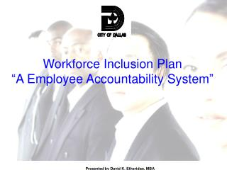 "Workforce Inclusion Plan ""A Employee Accountability System"""