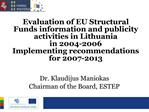 Evaluation of EU Structural Funds information and publicity activities in Lithuania  in 2004-2006  Implementing recommen