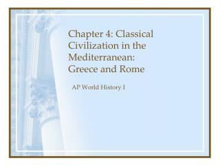 Chapter 4: Classical Civilization in the Mediterranean:  Greece and Rome