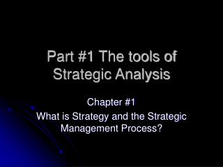 Part 1 The tools of Strategic Analysis