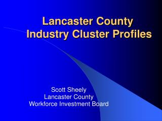 Lancaster County Industry Cluster Profiles