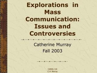 Explorations  in Mass Communication: Issues and Controversies