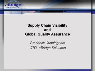 Supply Chain Visibility  and Global Quality Assurance