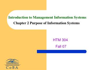 Introduction to Management Information Systems Chapter 2 Purpose of Information Systems