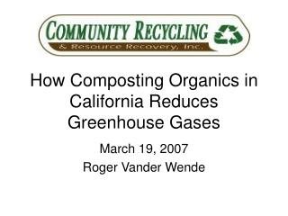 How Composting Organics in California Reduces Greenhouse Gases