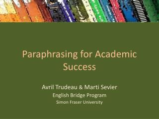 Paraphrasing for Academic Success