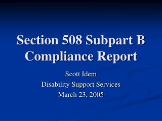 Section 508 Subpart B Compliance Report