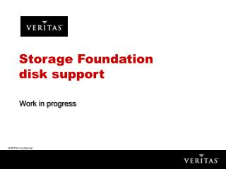 Storage Foundation disk support