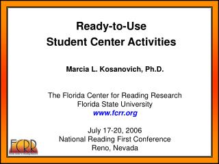 Marcia L. Kosanovich, Ph.D. The Florida Center for Reading Research  Florida State University  www.fcrr.org July 17-20,
