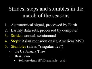 Strides, steps and stumbles in the march of the seasons
