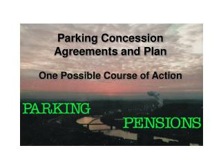 Parking Concession  Agreements and Plan