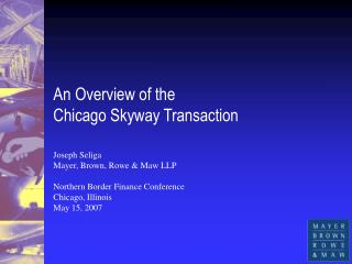 An Overview of the  Chicago Skyway Transaction