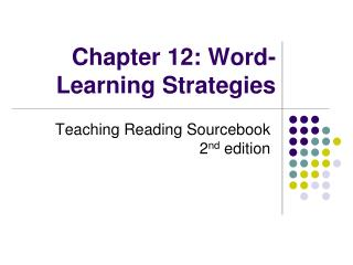 Chapter 12: Word- Learning Strategies