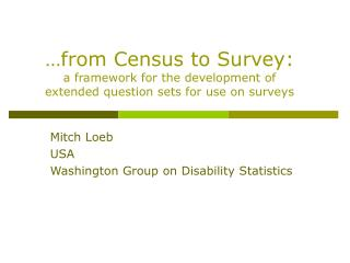 …from Census to Survey: a framework for the development of  extended question sets for use on surveys
