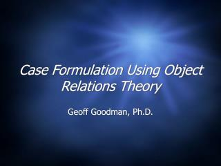 Case Formulation Using Object Relations Theory