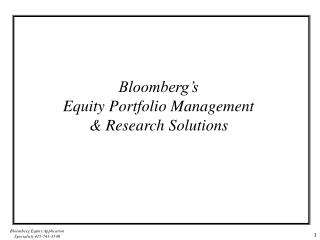 Bloomberg's  Equity Portfolio Management  & Research Solutions
