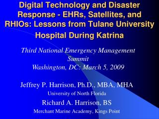 Digital Technology and Disaster Response - EHRs, Satellites, and RHIOs: Lessons from Tulane University Hospital During K