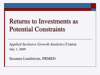 Returns to Investments as Potential Constraints