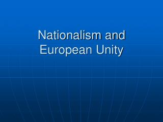 Nationalism and European Unity