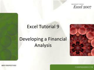 Excel Tutorial 9 Developing a Financial Analysis