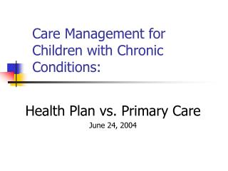 Care Management for Children with Chronic Conditions: