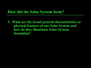How did the Solar System form?