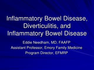 Inflammatory Bowel Disease,  Diverticulitis, and Inflammatory Bowel Disease