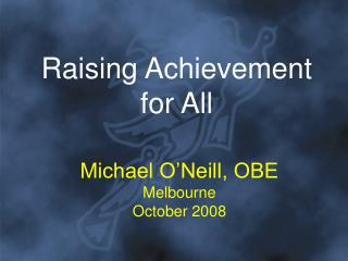 Raising Achievement for All
