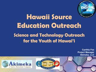 Hawaii Source  Education Outreach Science and Technology Outreach  for the Youth of Hawai'i