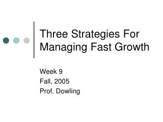 Three Strategies For Managing Fast Growth