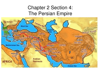 Chapter 2 Section 4:  The Persian Empire