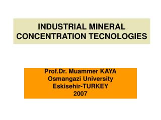 INDUSTRIAL MINERAL  CONCENTRATION  TECNOLOGIES