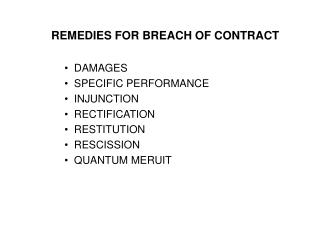 REMEDIES FOR BREACH OF CONTRACT   DAMAGES   SPECIFIC PERFORMANCE   INJUNCTION   RECTIFICATION   RESTITUTION   RESCISSION