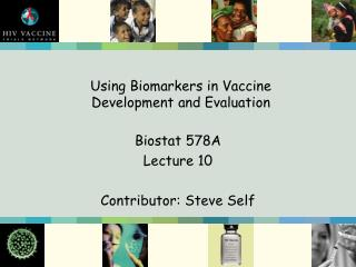 Using Biomarkers in Vaccine  Development and Evaluation