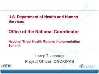 U.S. Department of Health and Human Services  Office of the National Coordinator  National Tribal Health Reform Implemen