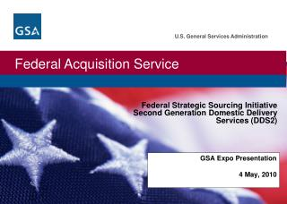 Federal Strategic Sourcing Initiative Second Generation Domestic Delivery Services (DDS2)