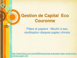 Gestion de Capital Eco Couronne | Bois Pâtes et papiers
