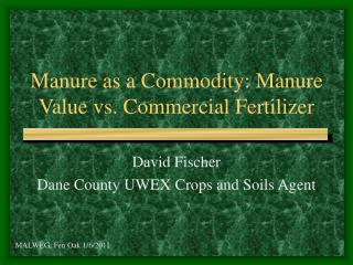 Manure as a Commodity: Manure Value vs. Commercial Fertilizer