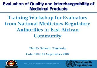 Training Workshop for Evaluators from National Medicines Regulatory Authorities in East African Community Dar Es Salaam,