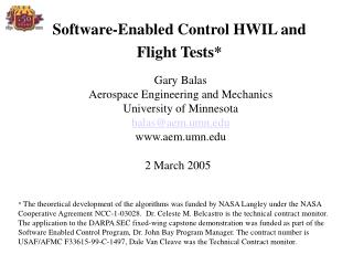 Software-Enabled Control HWIL and  Flight Tests*