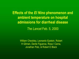 Effects of the  El Nino  phenomenon and ambient temperature on hospital admissions for diarrheal disease The Lancet  Feb