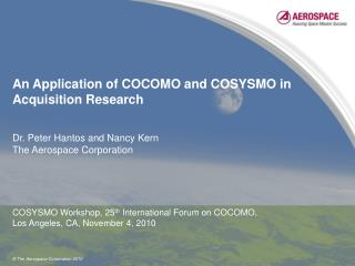 An Application of COCOMO and COSYSMO in Acquisition Research