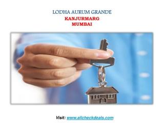 Lodha Aurum Grande in Kanjurmarg Mumbai @ 9004695446