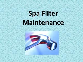 Spa Filter Maintenance