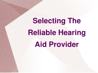 Selecting The Reliable Hearing Aid Provider