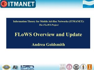 Information Theory for Mobile Ad-Hoc Networks ITMANET:  The FLoWS Project