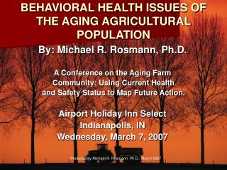 BEHAVIORAL HEALTH ISSUES OF THE AGING AGRICULTURAL POPULATION